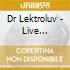 DR. LEKTROLUV LIVE RECORDED AT...