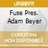 FUSE PRES. ADAM BEYER
