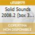 SOLID SOUNDS 2008.2  (BOX 3 CD)