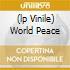 (LP VINILE) WORLD PEACE