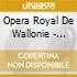 Opera Royal De Wallonie - Eugene Ysaye