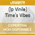 (LP VINILE) TIME'S VIBES