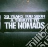 Tribute To The Nomads - 20 Yeras Too Soon