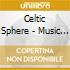 Celtic Sphere - Music For Inner Balance