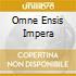OMNE ENSIS IMPERA