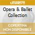 OPERA & BALLET COLLECTION