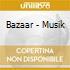 Bazaar - Musik