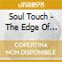 Soul Touch - The Edge Of Paradise
