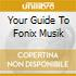 YOUR GUIDE TO FONIX MUSIK
