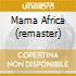 MAMA AFRICA (REMASTER)