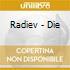 CD - RADIEV - DIE