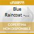 CD - BLUE RAINCOAT - EVERYTHING IS A PIECE OF SOMETHING