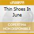 THIN SHOES IN JUNE