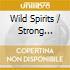 WILD SPIRITS / STRONG MEDICINE