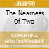THE NEARNESS OF TWO