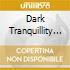 Dark Tranquillity - Skydancer + Of Chaos And Eternal Night
