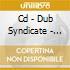 CD - DUB SYNDICATE - RASTA FAR I