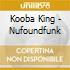 Kooba King - Nufoundfunk