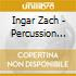 CD - ZACH,INGAR - PERCUSSION MUSIC