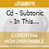 CD - SUBTONIC - IN THIS HOUSE