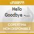 Hello Goodbye - Haunted Holiday