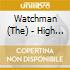 Watchman (The) - High Acres