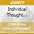 INDIVIDUAL THOUGHT PATTERNS