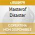 MASTEROF DISASTER