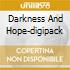 DARKNESS AND HOPE-DIGIPACK