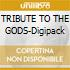 TRIBUTE TO THE GODS-Digipack