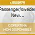 PASSENGER/SWEDEN NEW SENSATION