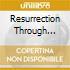 RESURRECTION THROUGH CARNAGE