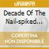 DECADE OF THE NAIL-SPIKED BAT