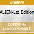 ALIEN-Ltd.Edition
