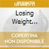 LOSING WEIGHT GAINING GROUND