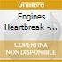 Engines Heartbreak - Good Drinks,good Butts,good..
