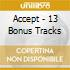 ACCEPT - 13 BONUS TRACKS