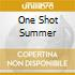 ONE SHOT SUMMER