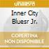 INNER CITY BLUESR JR.
