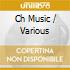 Various - Ch Music