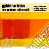 Gyldene Trion - Live At Glenn Miller Cafe