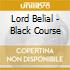 Lord Belial - Black Course