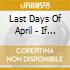 Last Days Of April - If You Lose It