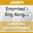 Entombed - Sing Along With The Acid House King