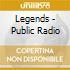 Legends - Public Radio