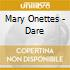Mary Onettes - Dare