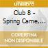 Club 8 - Spring Came, Rain Fell - Reissue
