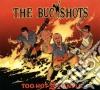 Buckshots (The) - Too Hot 2 Handle