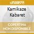 KAMIKAZE KABARET