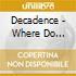 Decadence - Where Do Broken Hearts Go?